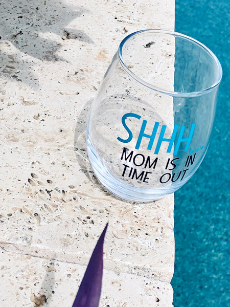 Shhh... mom is in time out wine glass
