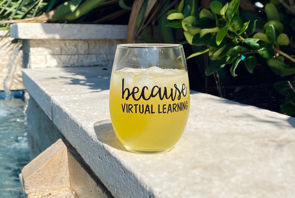 Because Virtual Learning wine glass