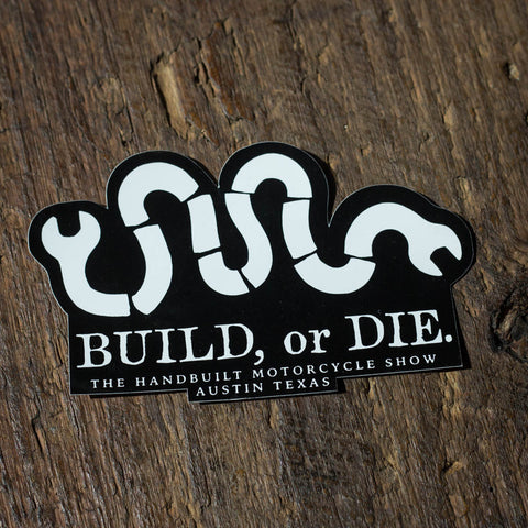 Handbuilt Show Build or Die Sticker