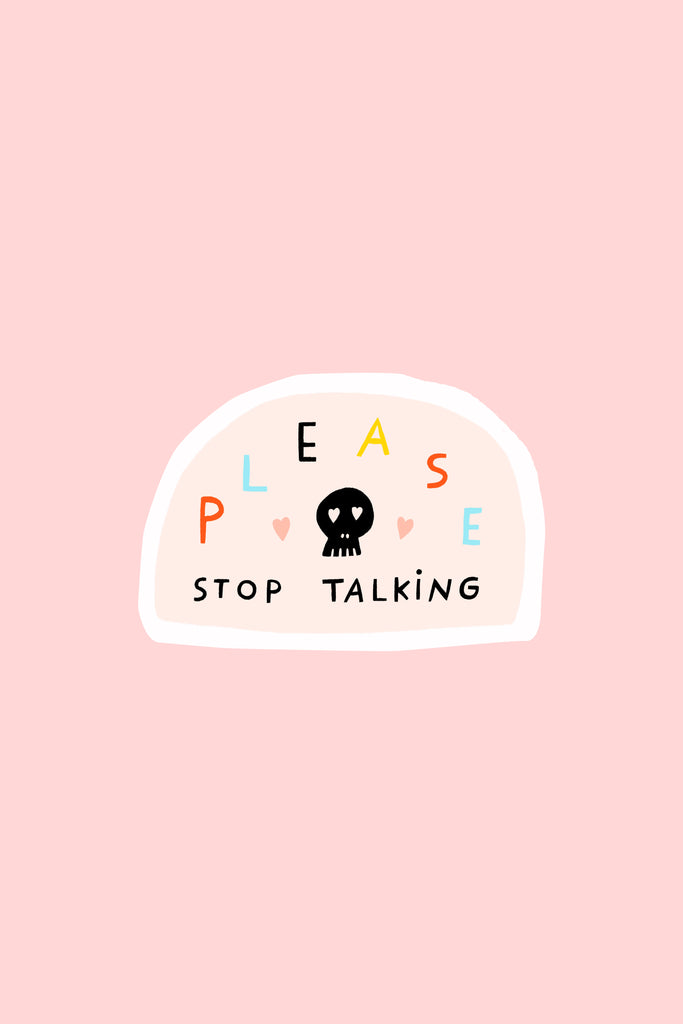 Please Stop Talking - Holographic