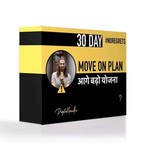 30 Day Move On Plan / आगे बढ़ो योजना by Digital Gandhi - Good Network by Digital Gandhi