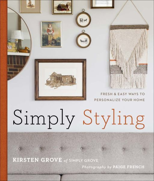 Simply Styling: Fresh & Easy Ways to Personalize Your Home - Mix Home Mercantile