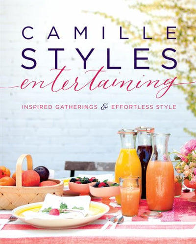 Camille Styles Entertaining Hardcover - Mix Home Mercantile