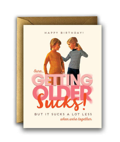 Getting Older Sucks Birthday Card