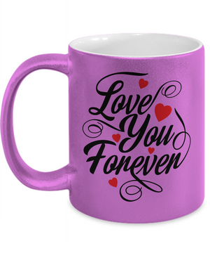 Love You Forever -Pink-11oz Metallic Mug