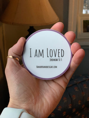 I Am Loved Sticker