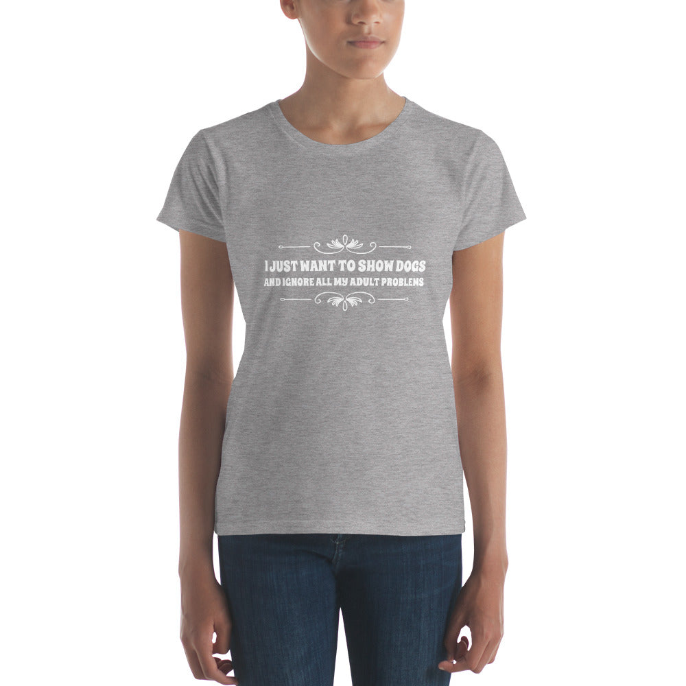 cbc33df5 I just want to show Dogs Women's short sleeve t-shirt – FurKind