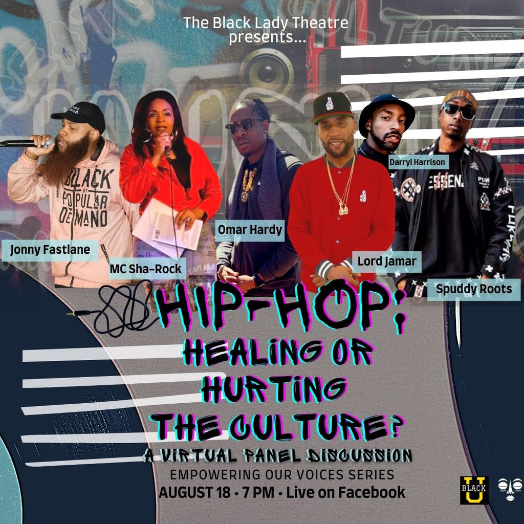 Empower Black Voices: Hip Hop - Healing or Hurting the Culture? (A Panel Discussion)