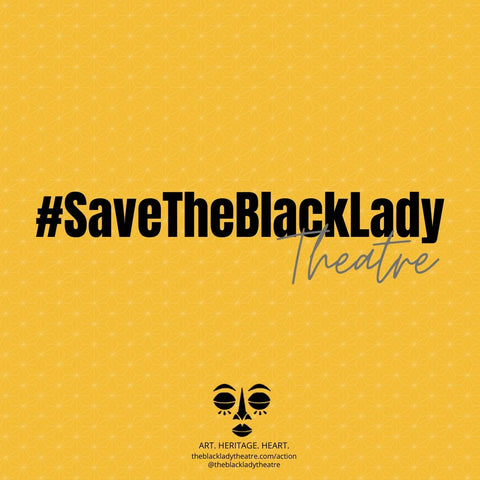 Save The Black Lady Theatre
