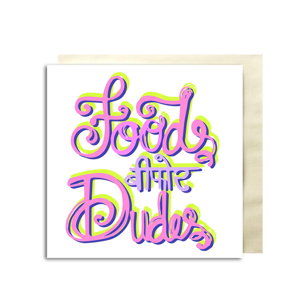 Foods Before Dudes Greeting Card