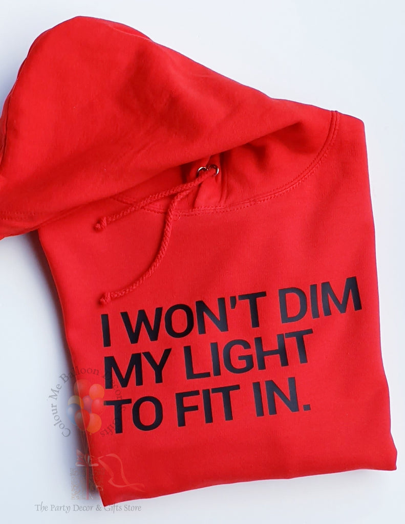I Won't Dim My Light Hoodie