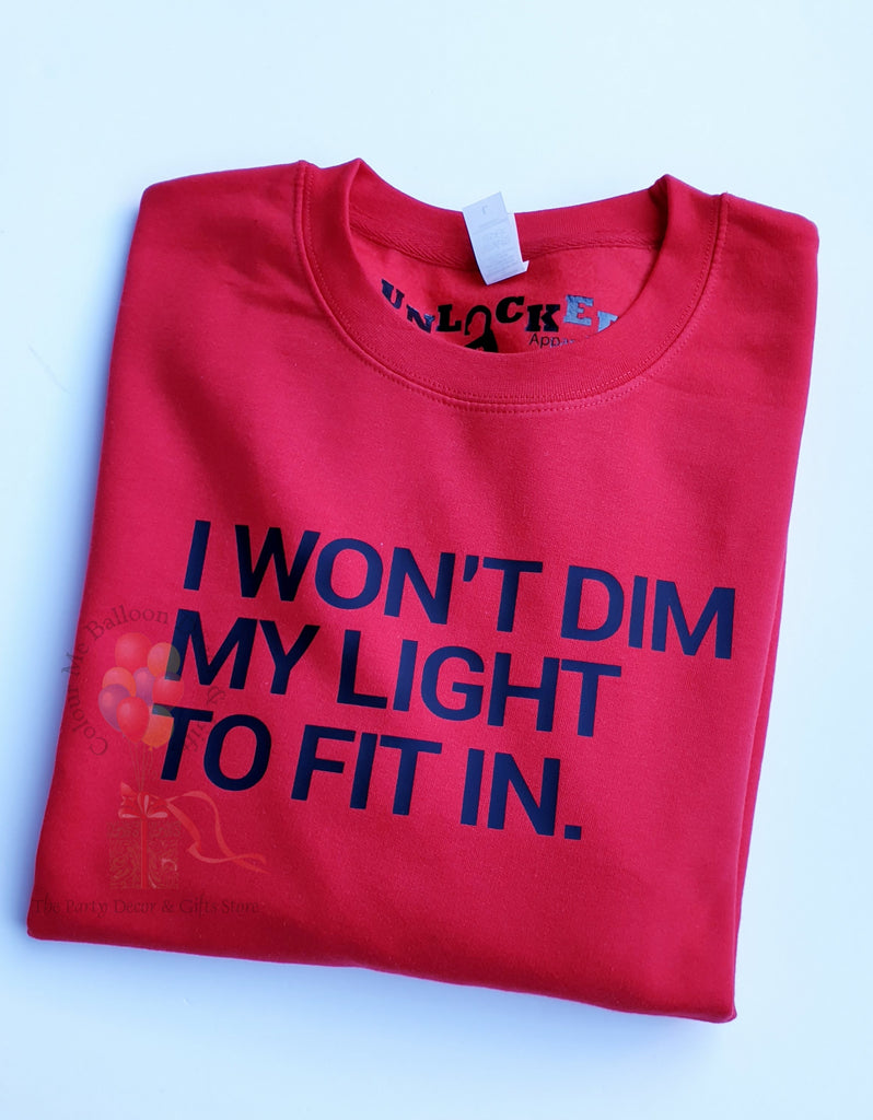 I Won't Dim my Light SweatShirt