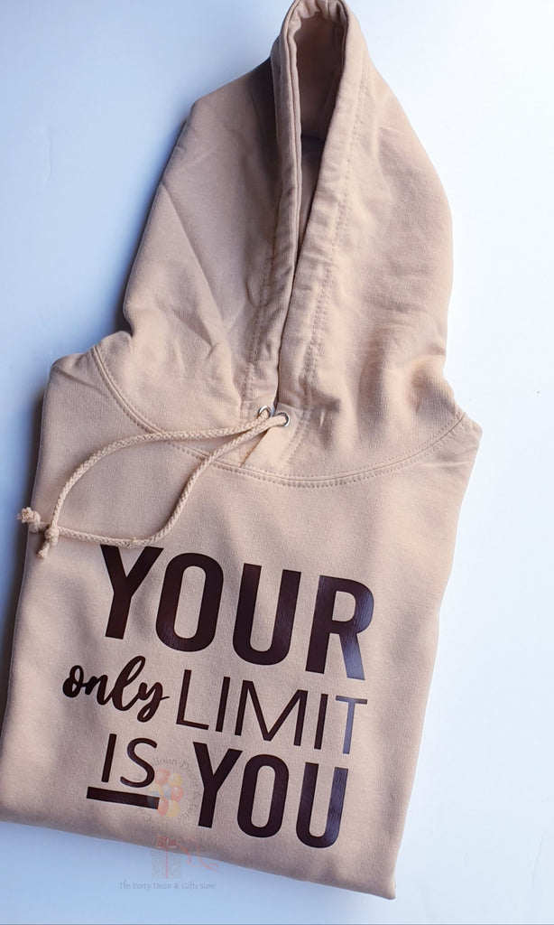 Your only limit Hoodie