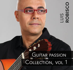 Luis Robisco - Guitar Passion Vol. 1