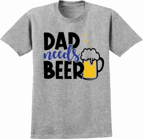 Image of Dad Needs Beer Blue Father's Day - Short Sleeve Screen Printed Shirt Short Sleeve Crew Neck Mens Beckys-Boutique.com