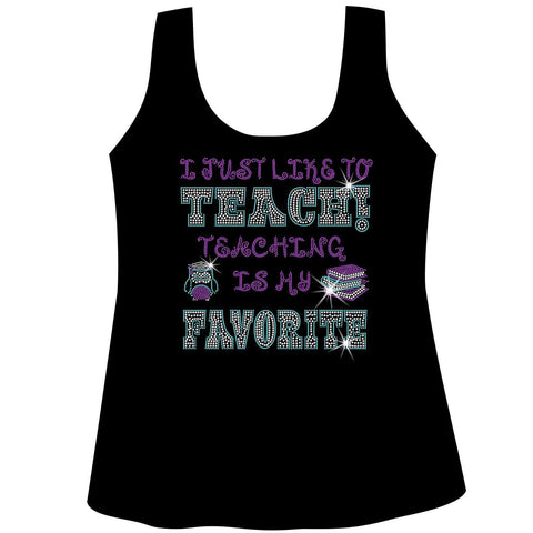 I Just Like to Teach! Teaching is my Favorite! Ladies Holographic Spangle Bling Short Sleeve V-Neck, Long Sleeve V-Neck, Racerback Tank, Unisex Hooded Sweatshirt, Unisex Short Sleeve Crew Neck, Unisex Long Sleeve Crew Neck-LS Shirt, SS Shirt, Racerback tank and hoodie-Becky's Boutique-XS-Racerback Tank-Beckys-Boutique.com