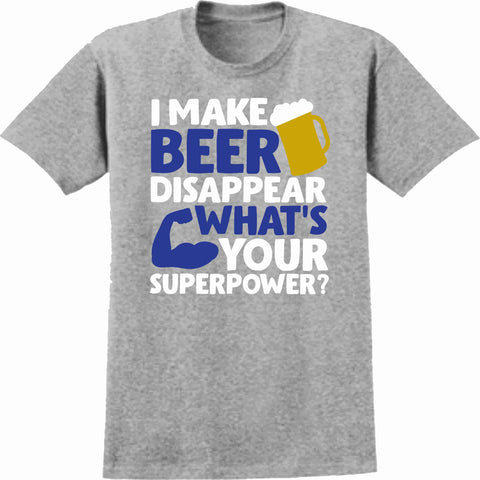 I Make Beer Disappear Whats Your SuperPower - Short Sleeve Screen Printed Shirt Short Sleeve Crew Neck Mens Beckys-Boutique.com