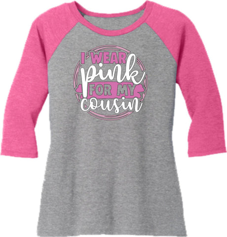 I Wear Pink For My Cousin - Western ladies 3/4 Sleeve Raglan Shirt-3-4 sleeve-Becky's Boutique-Extra Small-Beckys-Boutique.com