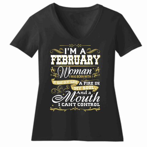 I'm a February Woman Birthday Shirt - Short Sleeve V-Neck Shirt Short Sleeve V-Neck Beckys-Boutique.com Extra Small