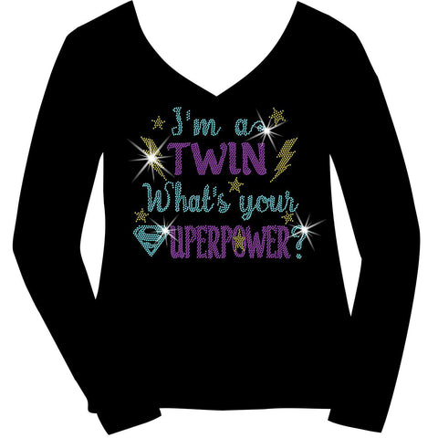 I'm A Twin, What Is Your Superpower? Ladies Holographic Spangle Bling Short Sleeve V-Neck, Long Sleeve V-Neck, Racerback Tank, Unisex Hooded Sweatshirt, Unisex Short Sleeve Crew Neck, Unisex Long Sleeve Crew Neck-LS Shirt, SS Shirt, Racerback tank and hoodie-Becky's Boutique-XS-Long Sleeve V-Neck-Beckys-Boutique.com