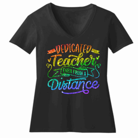 Rainbow Teacher appreciation - Colorful Dedicated Teacher Even From a Distance- Short Sleeve V-Neck Shirt Short Sleeve V-Neck Beckys-Boutique.com