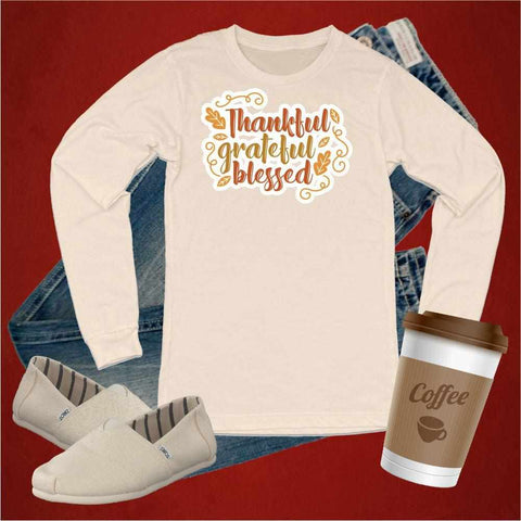 Thankful,Grateful,Blessed - Unisex Long Sleeve Crew Neck Shirt Unisex Long Sleeve Crew-Neck Beckys-Boutique.com