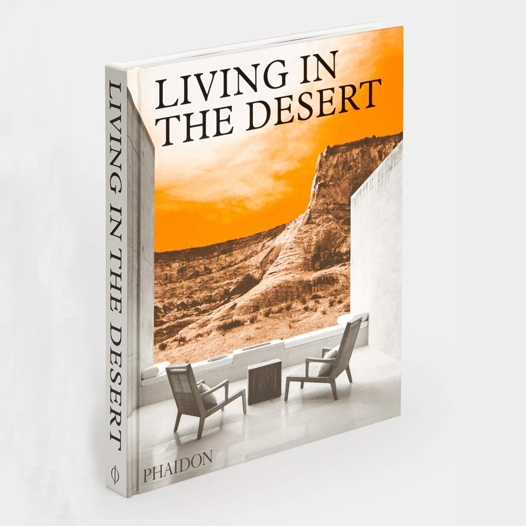Living in the Desert (Hardback) by Phaidon Editors
