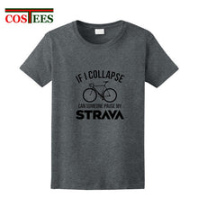 Load image into Gallery viewer, Funny If I Collapse Can Someone Pause My Strava T shirts - Bike-Moto