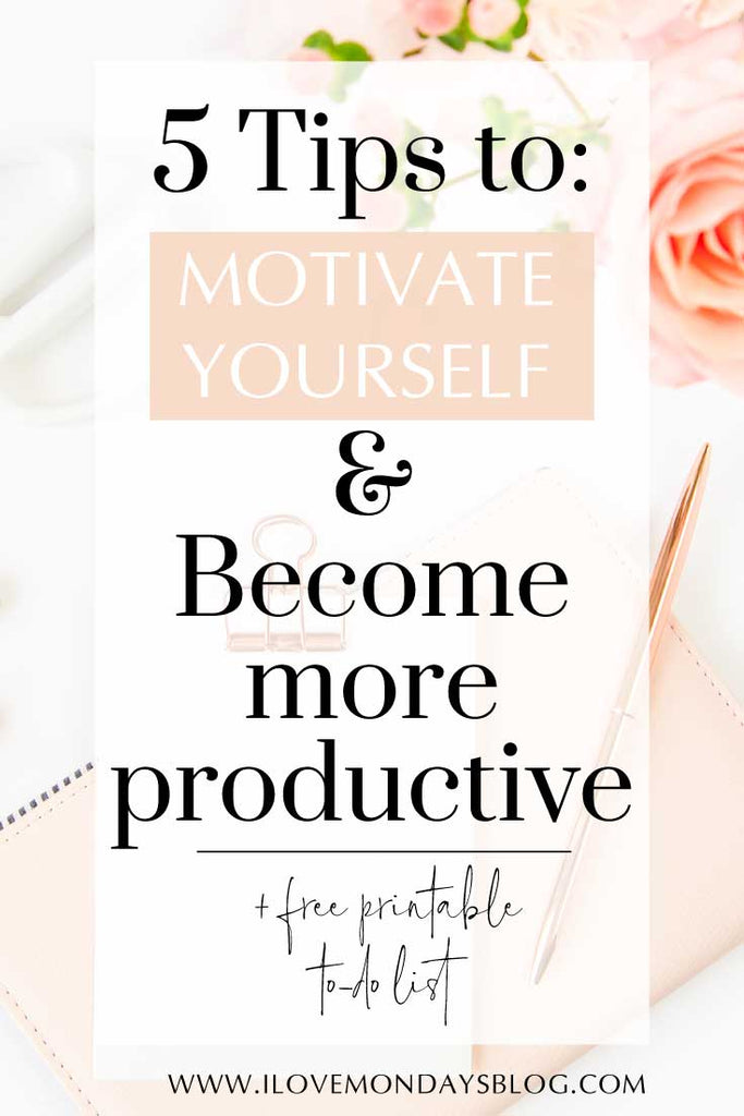 how to motivate yourself and become more productive