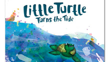 Load image into Gallery viewer, Little Turtle Turns the Tide by Lauren Williams