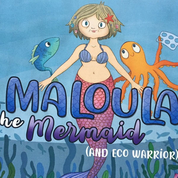 Maloula Mermaid and Eco Warrior Storybook