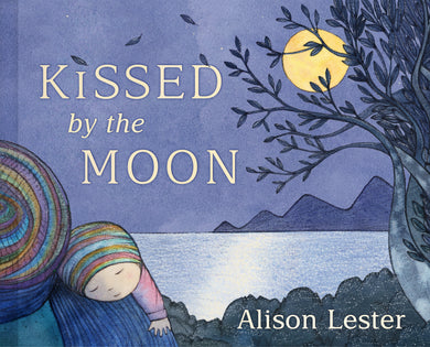 Kissed by the Moon, by Alison Lester. Board Book.