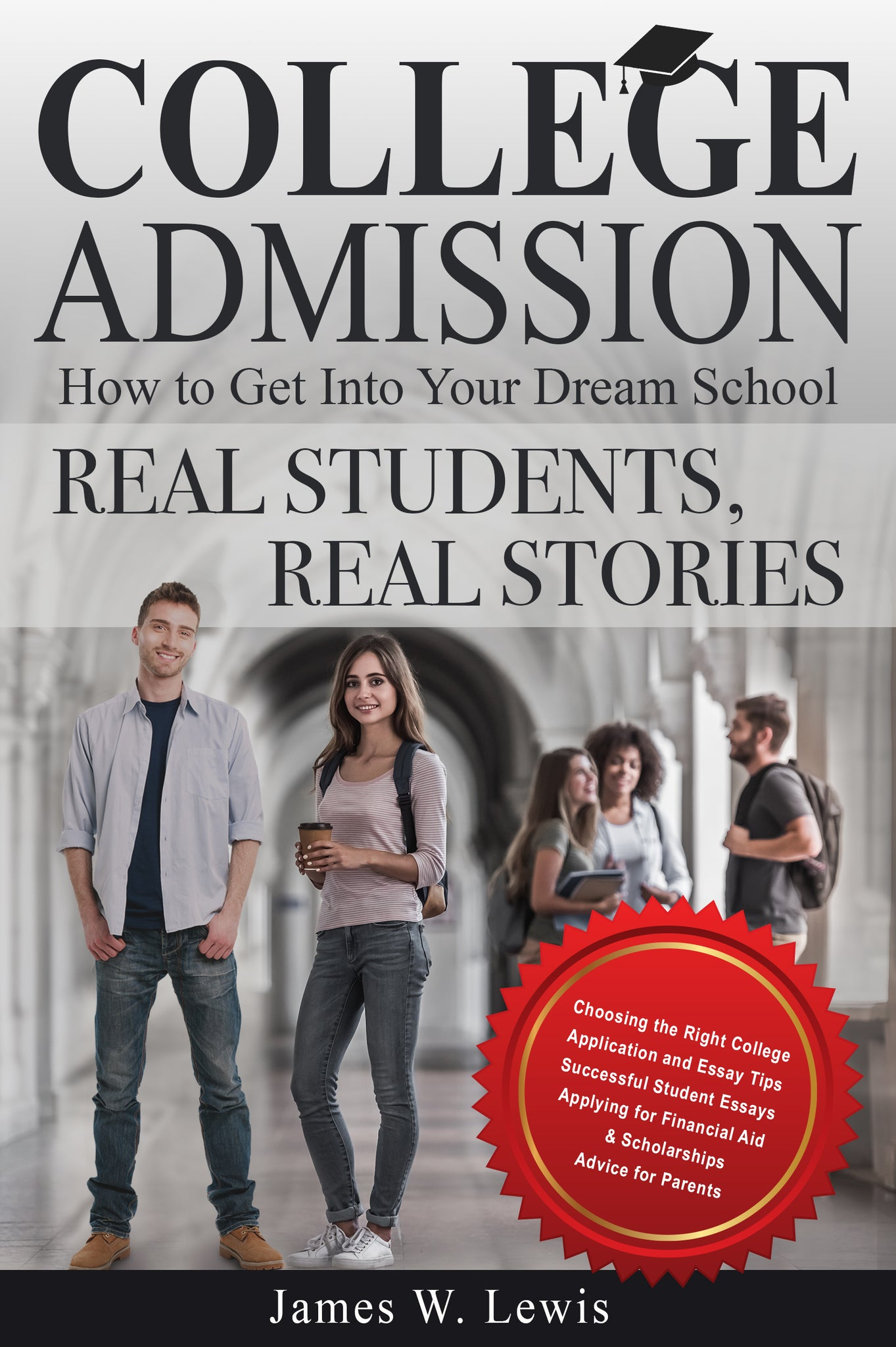 College Admission: How To Get Into Your Dream School — Real Students, Real Stories