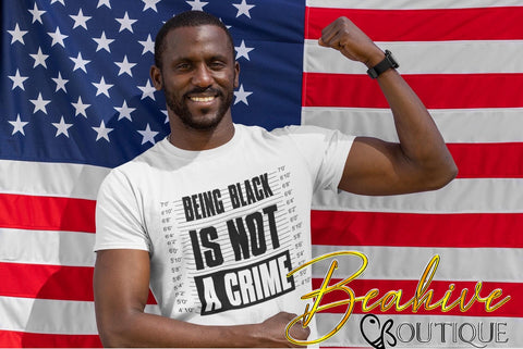 Being Black Is Not A Crime | Black Lives Matter - Beahive Boutique