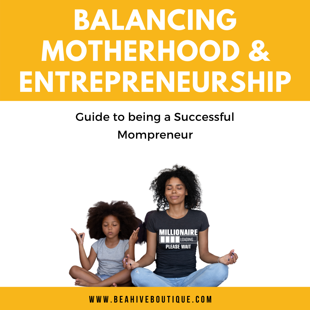 Balancing Motherhood & Entrepreneurship