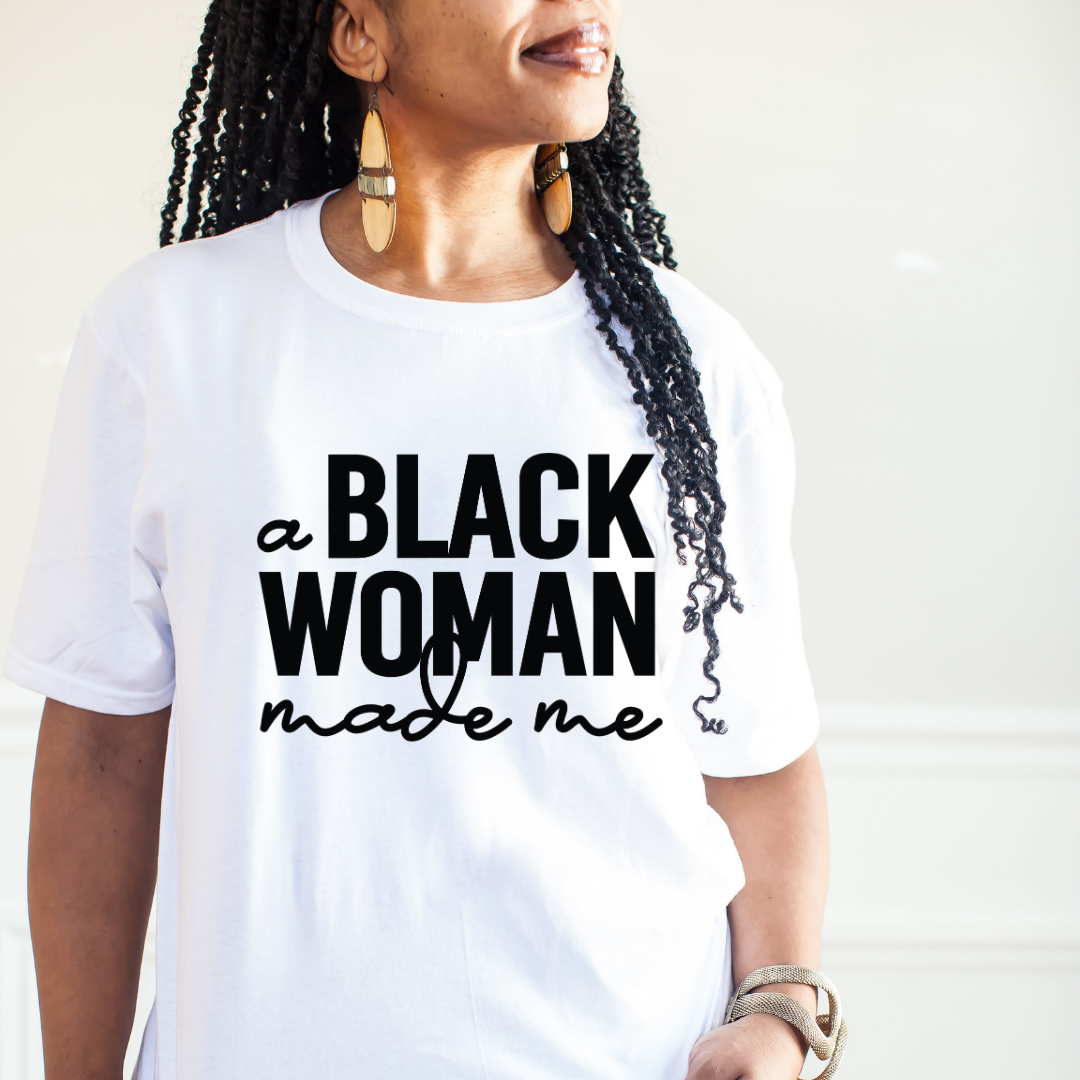 A Black Woman Made Me - Beahive Boutique