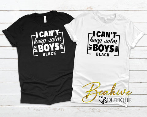 I Can't Keep Calm My Boys Are Black - Men's