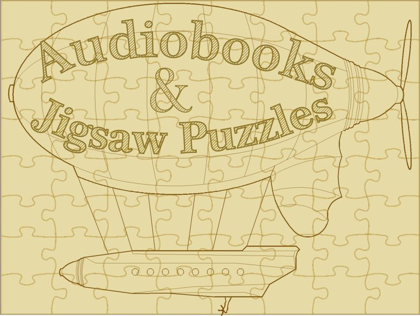 Audiobooks and Jigsaw Puzzles