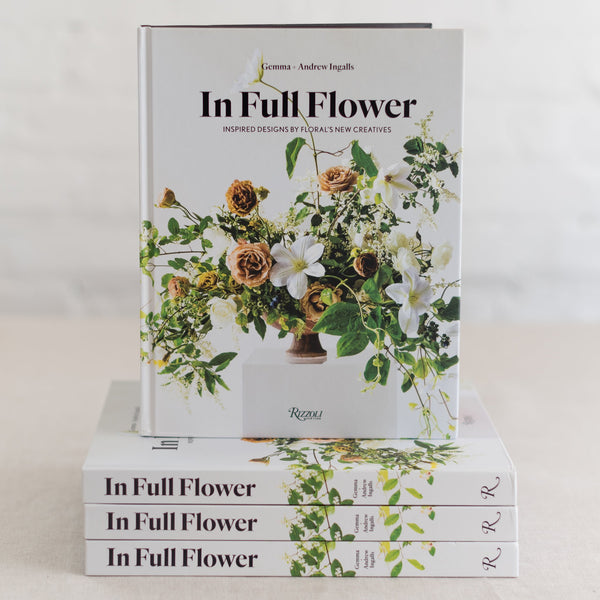 in full flower, flower arranging, flower arranging book, gemma andrew ingalls, floral's creatives,