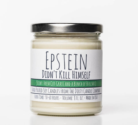Epstein Didn't Kill Himself Soy Candle