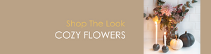 Shop The Look COZY FLOWERS