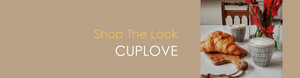 Shop The Look CUPLOVE