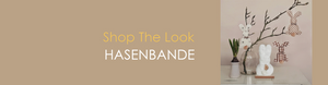 Shop The Look HASENBANDE