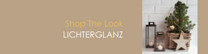 Shop The Look LICHTERGLANZ