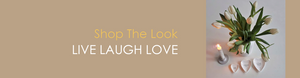 ShopTheLook LIVE LAUGH LOVE
