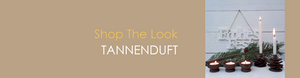Shop The Look TANNENDUFT