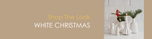 Shop The Look WHITE CHRISTMAS