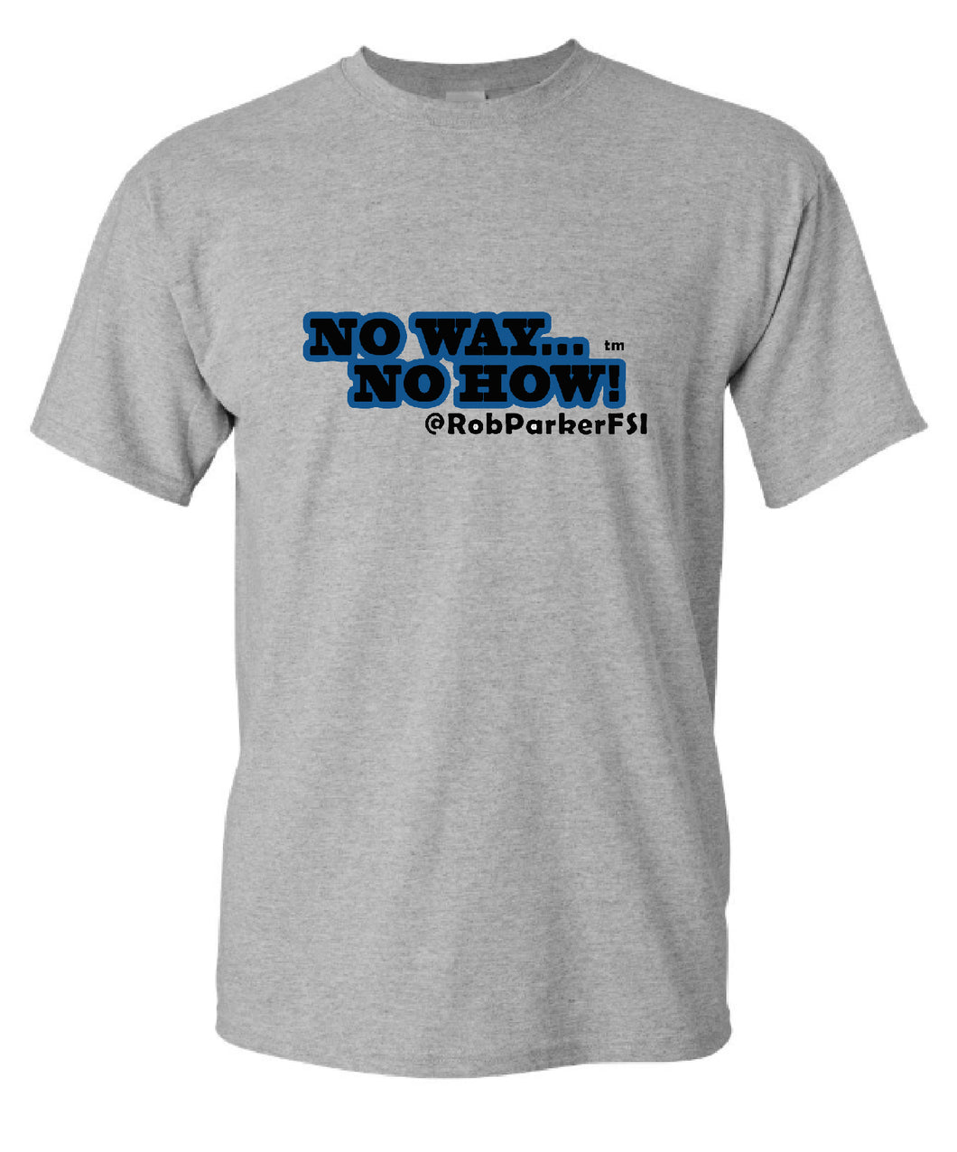 Rob Parker 'No Way, No How!' T-Shirt - Grey