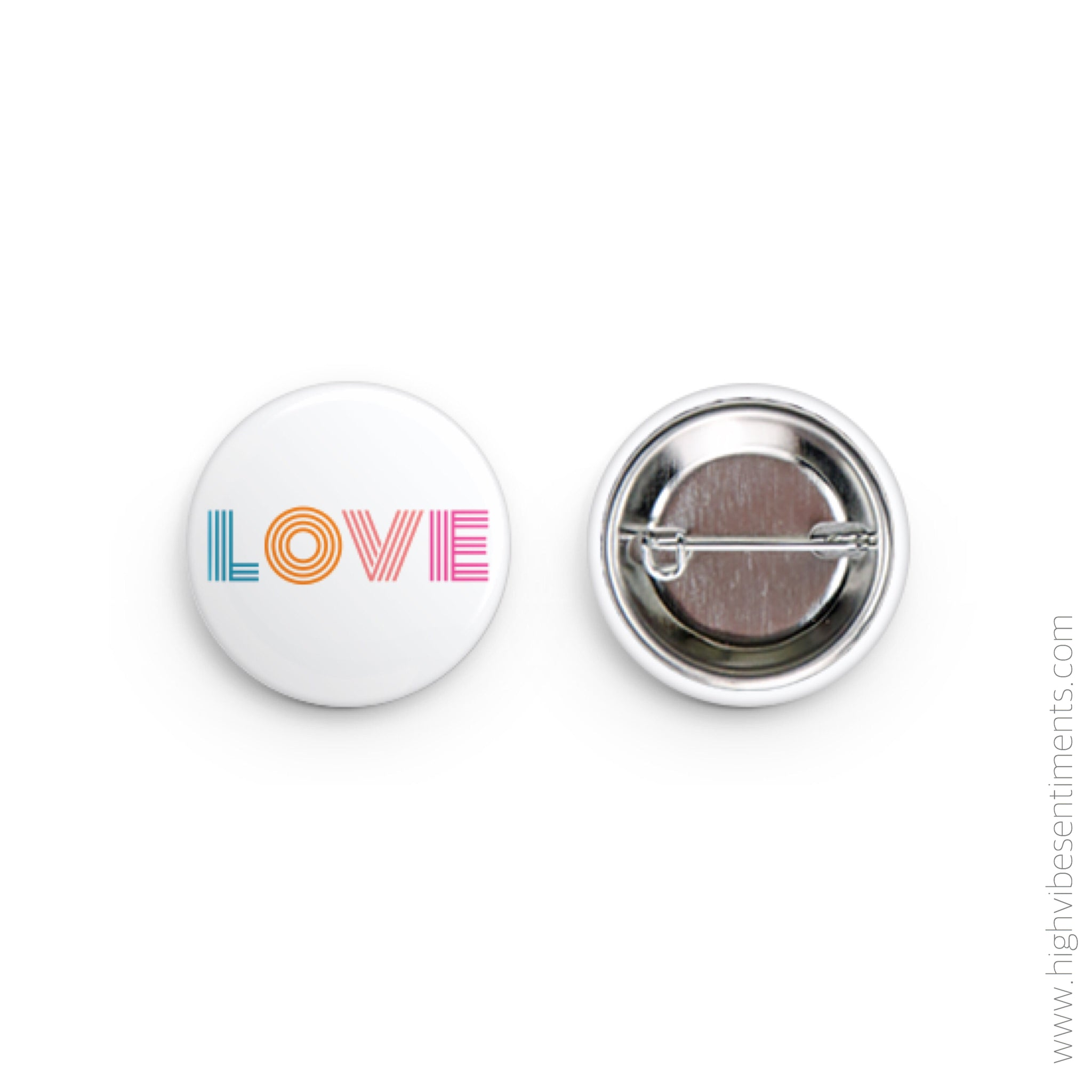 High Vibe Sentiments, Love- Button Badge