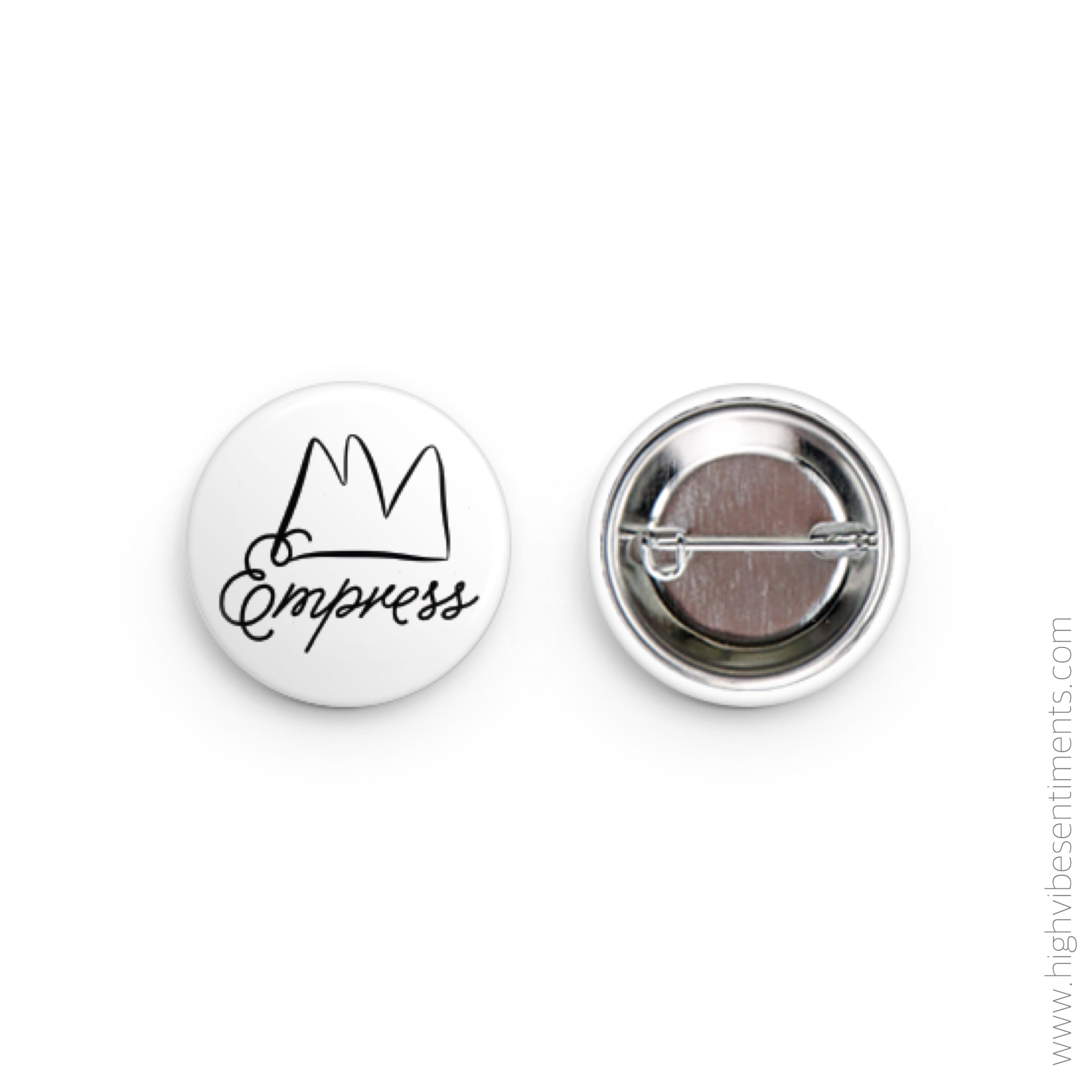 High Vibe Sentiments, Empress- Button Badge